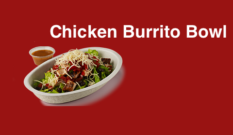 Chipotle- chicken burrito bowl